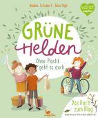 Grüne Helden - Ohne Plastik geht es auch, Schubert, Nadine, Magellan GmbH & Co. KG, EAN/ISBN-13: 9783734860072