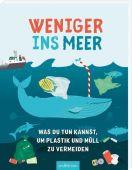 Weniger ins Meer - Was du tun kannst, um Plastik und Müll zu vermeiden, Wilson, Hannah, Ars Edition, EAN/ISBN-13: 9783845834405
