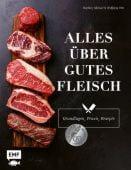Alles über gutes Fleisch: Grundlagen, Praxis, Rezepte, Otto, Stephan, Edition Michael Fischer GmbH, EAN/ISBN-13: 9783745901290