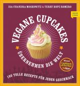 Vegane Cupcakes erobern die Welt, Romero, Terry Hope/Moskowitz, Isa Chandra, Neun Zehn Verlag, EAN/ISBN-13: 9783942491303