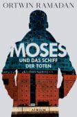 Moses und das Schiff der Toten, Ramadan, Ortwin, Atrium Verlag AG. Zürich, EAN/ISBN-13: 9783038820246