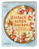 Einfach schön backen, Jones, Julie, Dorling Kindersley Verlag GmbH, EAN/ISBN-13: 9783831034536