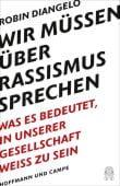 Wir müssen über Rassismus sprechen, DiAngelo, Robin J, Hoffmann und Campe Verlag GmbH, EAN/ISBN-13: 9783455008135
