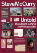 Steve McCurry: Untold The Stories Behind the Photographs, McCurry, Steve, Phaidon, EAN/ISBN-13: 9780714877341