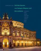 Auf den Spuren von Semper, Wagner und den anderen, Moelling, Karin, Edition Braus Berlin GmbH, EAN/ISBN-13: 9783862281985
