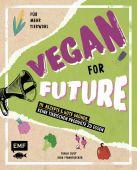 Vegan for Future - 111 Rezepte & gute Gründe, keine tierischen Produkte zu essen, EAN/ISBN-13: 9783960938682