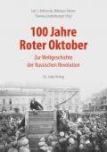 100 Jahre Roter Oktober, Ch. Links Verlag GmbH, EAN/ISBN-13: 9783861539407