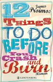 12 things to do before you crash and burn, Proimos, James, Gerstenberg Verlag GmbH & Co.KG, EAN/ISBN-13: 9783836957564