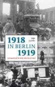 1918/19 in Berlin, Juchler, Ingo, be.bra Verlag GmbH, EAN/ISBN-13: 9783814802329