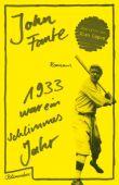 1933 war ein schlimmes Jahr, Fante, John, Aufbau Verlag GmbH & Co. KG, EAN/ISBN-13: 9783351050313