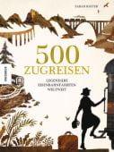 500 Zugreisen, Baxter, Sarah, Knesebeck Verlag, EAN/ISBN-13: 9783957282255