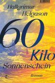 60 Kilo Sonnenschein, Helgason, Hallgrímur, Tropen Verlag, EAN/ISBN-13: 9783608504514