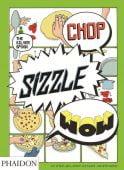 Chop, Sizzle, Wow: The Silver Spoon Comic Cookbook., Rampazzo, Adriano, Phaidon, EAN/ISBN-13: 9780714867465