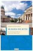 Ab durch die Mitte!, Neckelmann, Harald, be.bra Verlag GmbH, EAN/ISBN-13: 9783814802169