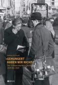 'Gehungert haben wir nicht', Grunwald, Walther, Edition Braus Berlin GmbH, EAN/ISBN-13: 9783862281909