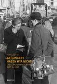 'Gehungert haben wir nicht', Grunwald, Walther, Edition Braus Berlin GmbH, EAN/ISBN-13: 9783862282173