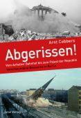 Abgerissen!, Cobbers, Arnt, Jaron Verlag GmbH i.G., EAN/ISBN-13: 9783897738652