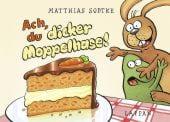 Ach, du dicker Moppelhase!, Sodtke, Matthias, Lappan Verlag, EAN/ISBN-13: 9783830312277