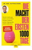 Die Macht der ersten 1000 Tage, Riedl, Matthias, Gräfe und Unzer, EAN/ISBN-13: 9783833872754