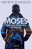 Moses und das Mädchen im Koffer, Ramadan, Ortwin, Atrium Verlag AG. Zürich, EAN/ISBN-13: 9783038821168