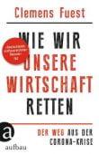 Ist unsere Wirtschaft noch zu retten?, Fuest, Clemens, Aufbau Verlag GmbH & Co. KG, EAN/ISBN-13: 9783351038663