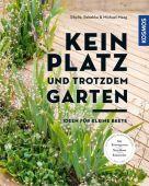 Kein Platz und trotzdem Garten, Maag, Sibylle/Maag, Rebekka, Franckh-Kosmos Verlags GmbH & Co. KG, EAN/ISBN-13: 9783440163214