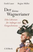 Der kleine Wagnerianer, Lauer, Enrik/Müller, Regine, Verlag C. H. BECK oHG, EAN/ISBN-13: 9783406757457