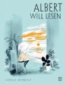 Albert will lesen, Arsenault, Isabelle, Nord-Süd-Verlag, EAN/ISBN-13: 9783314105180