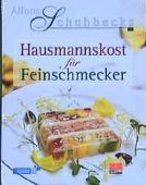 Alfons Schuhbecks Hausmannskost für Feinschmecker, Schuhbeck, Alfons, ZS Verlag GmbH, EAN/ISBN-13: 9783898830065