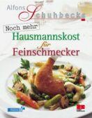 Alfons Schuhbecks noch mehr Hausmannskost für Feinschmecker