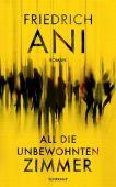 All die unbewohnten Zimmer, Ani, Friedrich, Suhrkamp, EAN/ISBN-13: 9783518428504