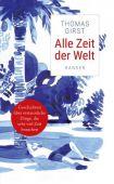 Alle Zeit der Welt, Girst, Thomas, Carl Hanser Verlag GmbH & Co.KG, EAN/ISBN-13: 9783446261877