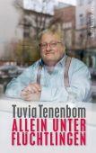 Allein unter Flüchtlingen, Tenenbom, Tuvia, Suhrkamp, EAN/ISBN-13: 9783518467589