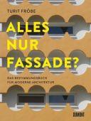 ALLES NUR FASSADE?, Fröbe, Turit, DuMont Buchverlag GmbH & Co. KG, EAN/ISBN-13: 9783832199470