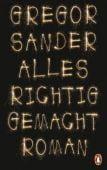 Alles richtig gemacht, Sander, Gregor, Penguin Verlag Hardcover, EAN/ISBN-13: 9783328606673