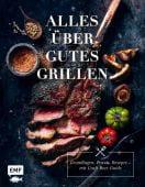 Alles über gutes Grillen, Edition Michael Fischer GmbH, EAN/ISBN-13: 9783745902310