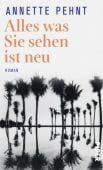 Alles was Sie sehen ist neu, Pehnt, Annette, Piper Verlag, EAN/ISBN-13: 9783492070102