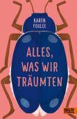 Alles, was wir träumten, Foxlee, Karen, Beltz, Julius Verlag, EAN/ISBN-13: 9783407755506