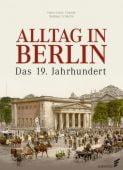 Alltag in Berlin, Thamer, Hans-Ulrich/Schäche, Barbara, Elsengold Verlag GmbH, EAN/ISBN-13: 9783944594750
