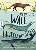 Als die Wale laufen konnten, Dixon, Dougal, Knesebeck Verlag, EAN/ISBN-13: 9783957282774