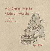Als Oma immer kleiner wurde, Pabst, Inka, Tulipan Verlag GmbH, EAN/ISBN-13: 9783864293573