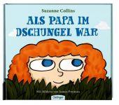Als Papa im Dschungel war, Collins, Suzanne, Verlag Friedrich Oetinger GmbH, EAN/ISBN-13: 9783789163630