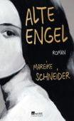 Alte Engel, Schneider, Mareike, Rowohlt Verlag, EAN/ISBN-13: 9783498064501