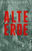 Alte Erde, Heuchert, Sven, Ullstein Buchverlage GmbH, EAN/ISBN-13: 9783550050756