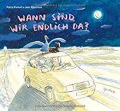 Wann sind wir endlich da?, Postert, Petra, Tulipan Verlag GmbH, EAN/ISBN-13: 9783864294464