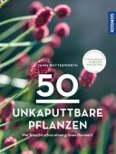 50 unkaputtbare Pflanzen, Butterworth, Jamie, Franckh-Kosmos Verlags GmbH & Co. KG, EAN/ISBN-13: 9783440167656