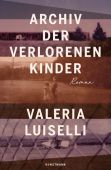Archiv der verlorenen Kinder, Luiselli, Valeria, Verlag Antje Kunstmann GmbH, EAN/ISBN-13: 9783956143144