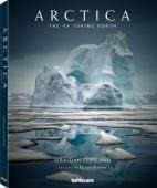 Arctica: The Vanishing North, Copeland, Sebastian, teNeues Media GmbH & Co. KG, EAN/ISBN-13: 9783832732813