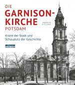 Die Garnisonkirche Potsdam, Kitschke, Andreas, be.bra Verlag GmbH, EAN/ISBN-13: 9783861246947