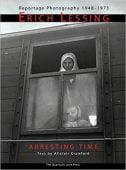 Arresting Time, Erich Lessing, The Quantuck Lane Press, EAN/ISBN-13: 9781593720209